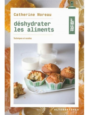 """Livre de recettes """"déshydrater les aliments"""" - 1"""
